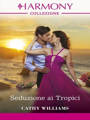 cover image of Seduzione ai Tropici
