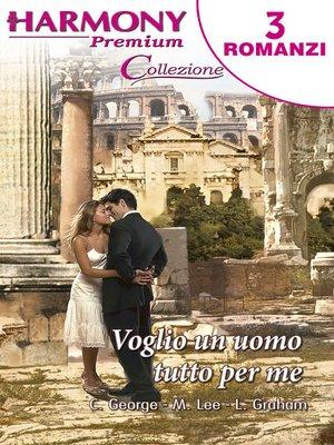 cover image of Voglio un uomo tutto per me