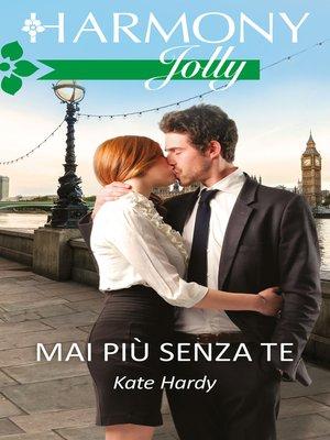 cover image of Mai più senza te