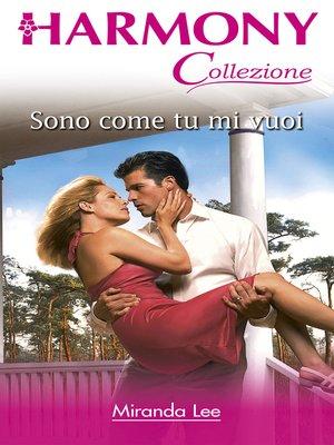 cover image of Sono come tu mi vuoi