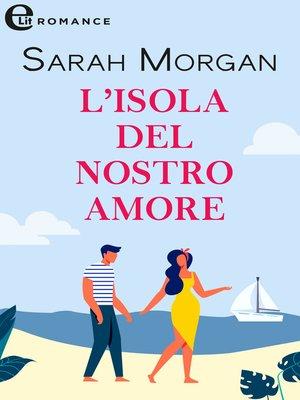 cover image of L'isola del nostro amore