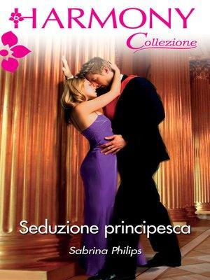 cover image of Seduzione principesca
