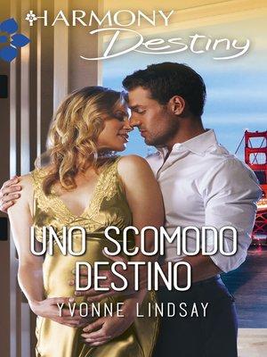 cover image of Uno scomodo destino