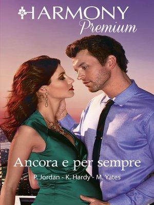 cover image of Ancora e per sempre
