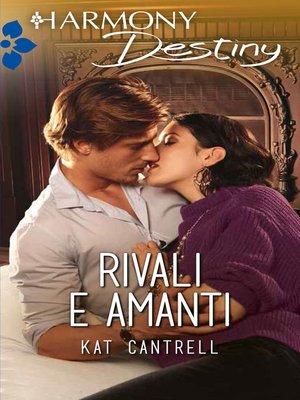 cover image of Rivali e amanti