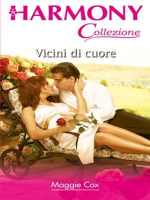 cover image of Vicini di cuore
