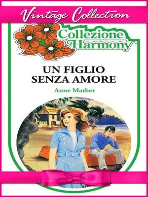 cover image of Un figlio senza amore