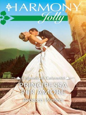 cover image of Principessa per amore