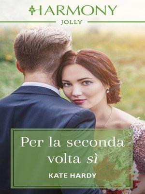 cover image of Per la seconda volta sì