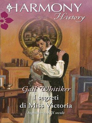 cover image of I segreti di Miss Victoria