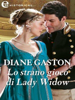 cover image of Lo strano gioco di Lady Widow