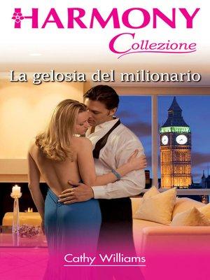 cover image of La gelosia del milionario