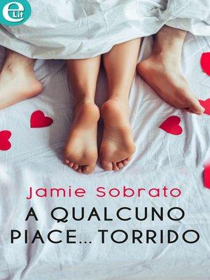 cover image of A qualcuno piace... torrido