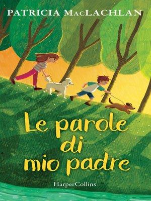 cover image of Le parole di mio padre