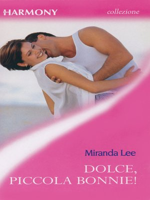 cover image of Dolce, piccola Bonnie!