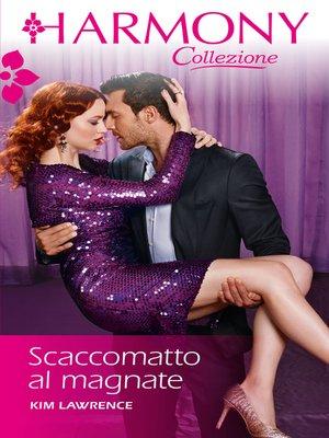 cover image of Scaccomatto al magnate