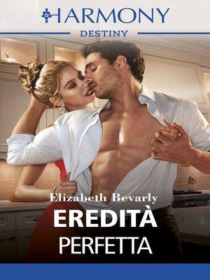 cover image of Eredità perfetta