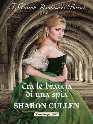 cover image of Tra le braccia di una spia