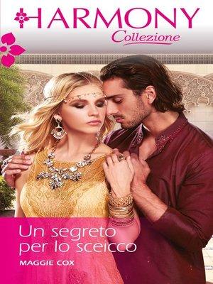 cover image of Un segreto per lo sceicco