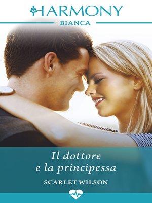 cover image of Il dottore e la principessa