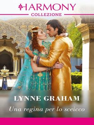 cover image of Una regina per lo sceicco