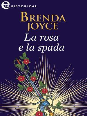 cover image of La rosa e la spada