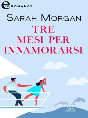 cover image of Tre mesi per innamorarsi