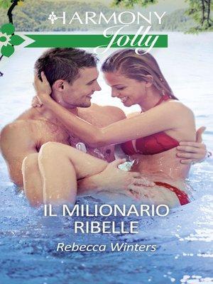 cover image of Il milionario ribelle