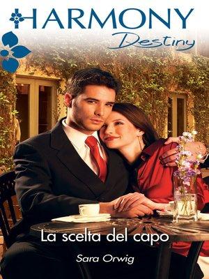 cover image of La scelta del capo