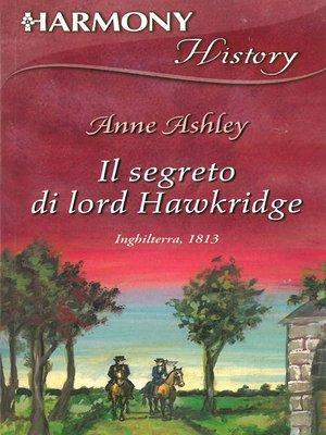 cover image of Il segreto di Lord Hawkridge