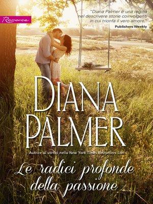 cover image of Le radici profonde della passione