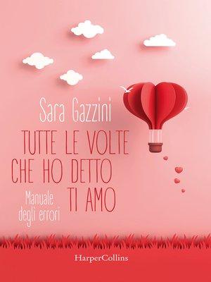 cover image of Tutte le volte che ho detto ti amo
