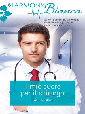 cover image of Il mio cuore per il chirurgo