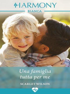 cover image of Una famiglia tutta per me