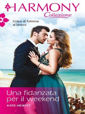 cover image of Una fidanzata per il weekend