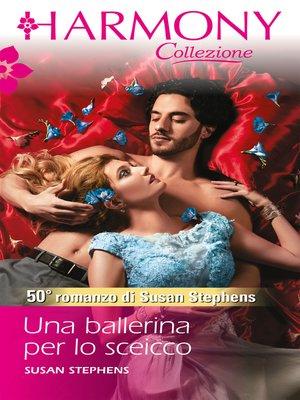 cover image of Una ballerina per lo sceicco