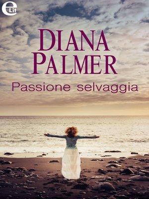 cover image of Passione selvaggia
