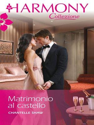 cover image of Matrimonio al castello