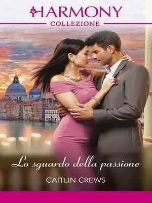 cover image of Lo sguardo della passione