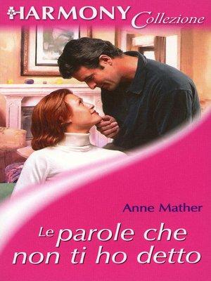 cover image of Le parole che non ti ho detto