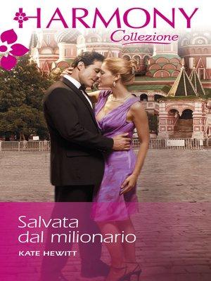 cover image of Salvata dal milionario