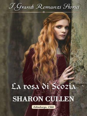 cover image of La rosa di Scozia