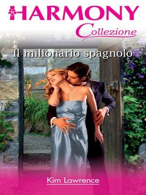 cover image of Il milionario spagnolo