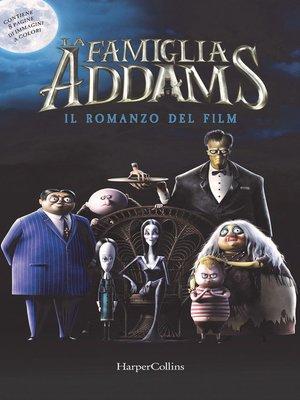 cover image of La famiglia Addams. Il romanzo del film