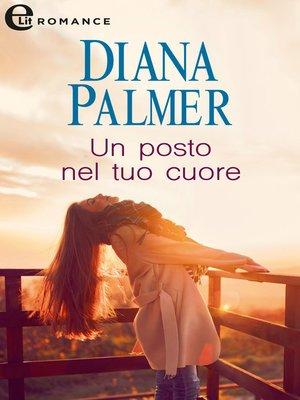 cover image of Un posto nel tuo cuore