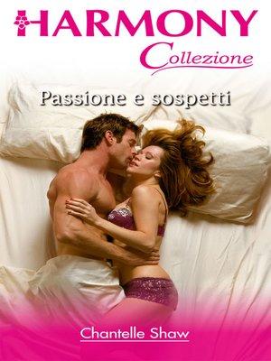 cover image of Passione e sospetti