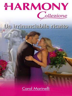 cover image of Un irrinunciabile ricatto