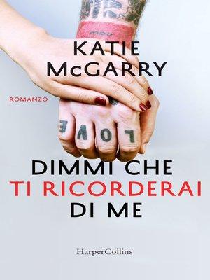 cover image of Dimmi che ti ricorderai di me