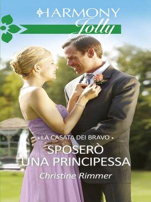 cover image of Sposerò una principessa