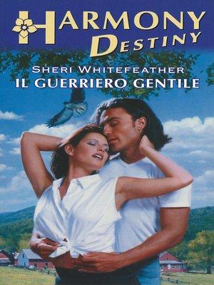 cover image of Il guerriero gentile